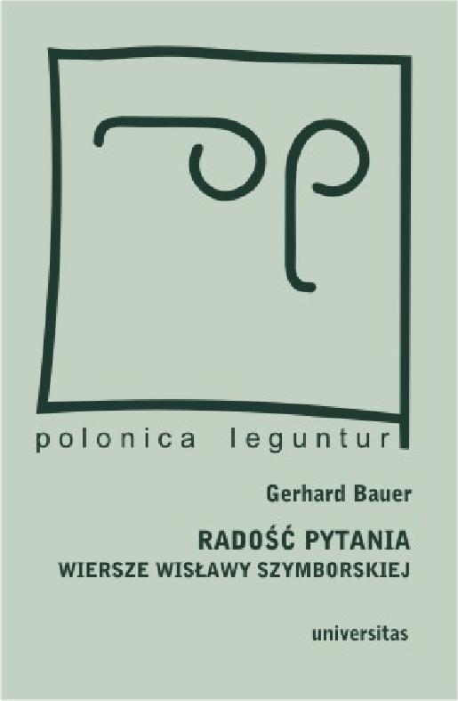 Radość Pytania Wiersze Wisławy Szymborskiej Gerhard Bauer