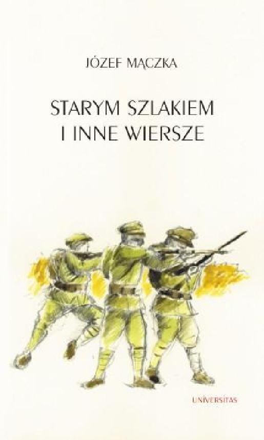 Starym Szlakiem I Inne Wiersze Józef Mączka 97883 242 0869 2