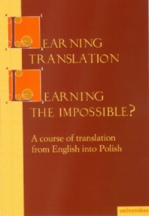 Learning Translation - Learning the Impossible? A course of translation from English into Polish
