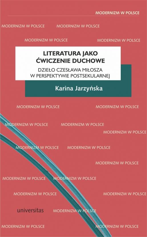 Literatura Jako ćwiczenie Duchowe Dzieło Czesława Miłosza W
