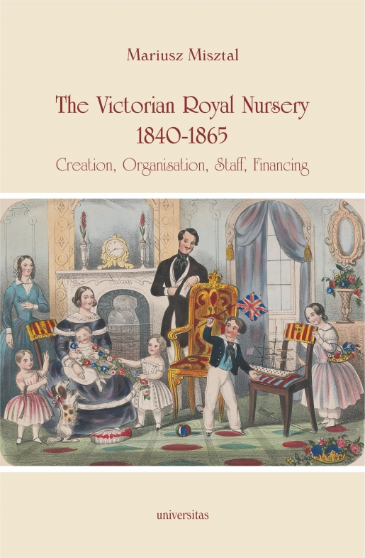The Victorian Royal Nursery, 1840-1865. Creation, Organisation, Staff, Financing