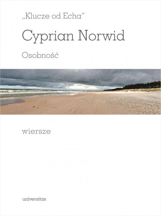 Klucze Od Echa Osobność Wiersze Cyprian Norwid 97883