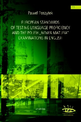 "EUROPEAN STANDARDS OF TESTING LANGUAGE PROFICIENCY AND THE POLISH ""NOWA MATURA"" EXAMINATIONS IN ENGLISH"