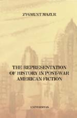 The Representation of History in post-War American Fiction (1945 - 1980)
